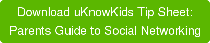 parents guide to social networking tip sheet