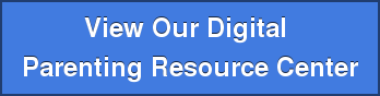 View our Digital Parenting Resource Center