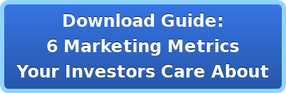 Download Guide: 6 Marketing Metrics Your Investors Care About