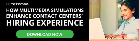 multimedia simulations, contact center hiring, pre-hire assessments, contact center agents, hiring for contact centers, using job simulations for hiring