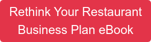 Rethink Your Restaurant  Business Plan eBook