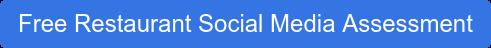 Free Restaurant Social Media Assessment