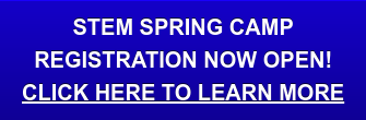 STEM Spring Camp Registration now open! Click here to Learn more