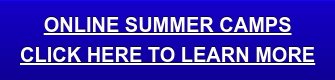 Online Summer Camps Click here to Learn more