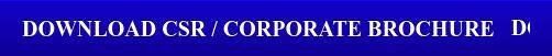 DOWNLOAD CSR / Corporate BROCHURE