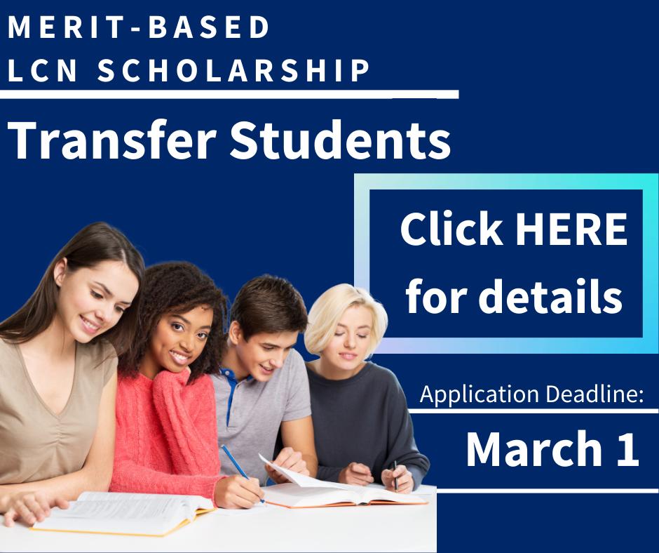 Transfer Students Click Here for LCN MERIT Scholarship Information