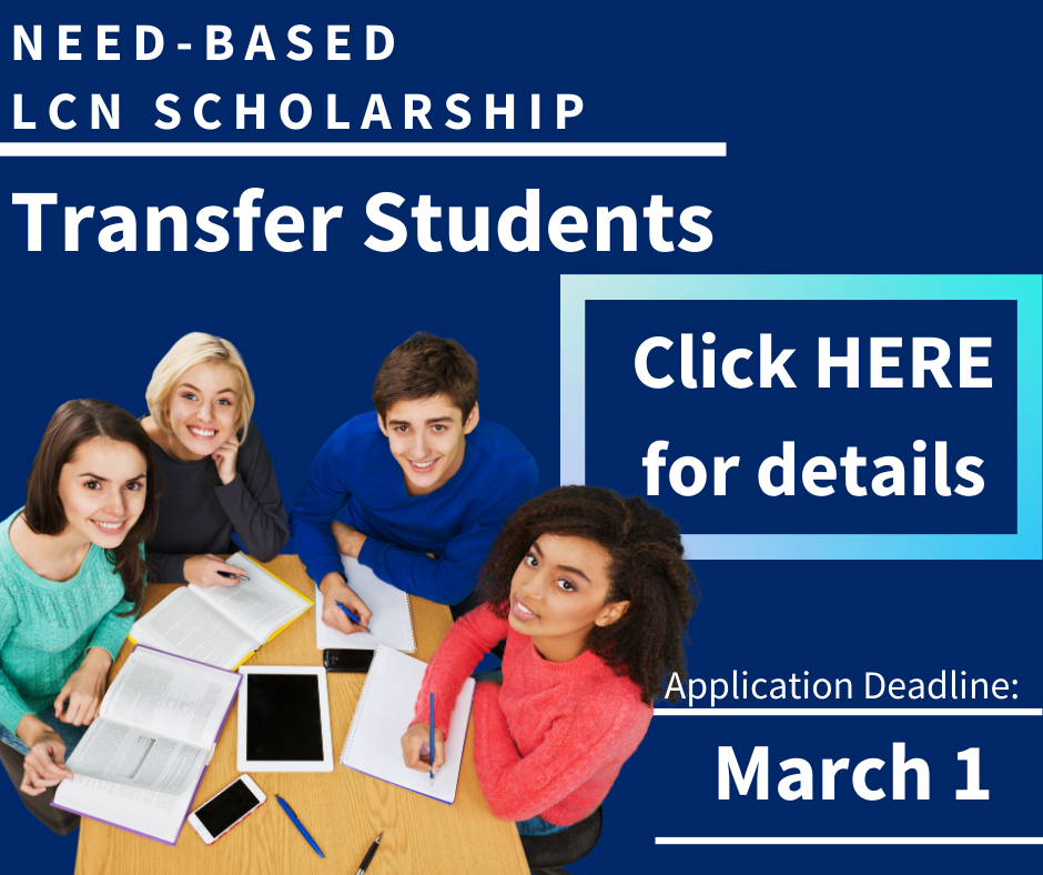 Transfer Students Click Here for LCN NEED Scholarship Information