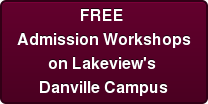 FREE  Admission Workshops on Lakeview's  Danville Campus