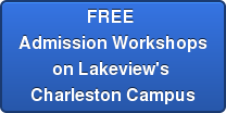 FREE  Admission Workshops on Lakeview's  Charleston Campus