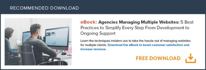 Download this free eBook: Agencies Managing Multiple Websites: 5 Best Practices