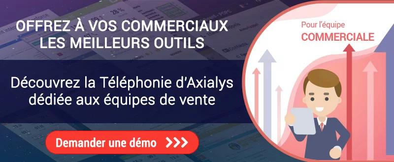 La téléphonie d'Axialys pour vos équipes commerciales