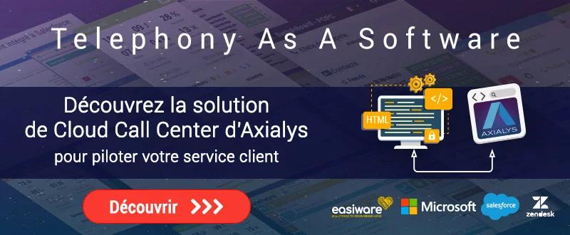 La téléphonie d'Axialys pour piloter votre service client