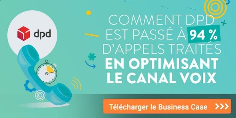 Business Case : Comment DPD France est passé à 94% d'appels traités en optimisant le canal voix ?