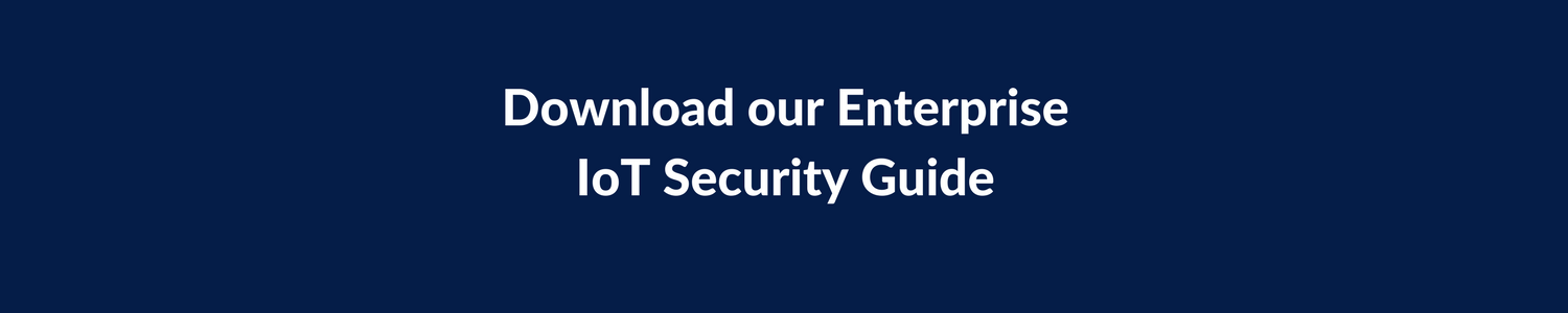 Download Enterprise IoT Security Guide