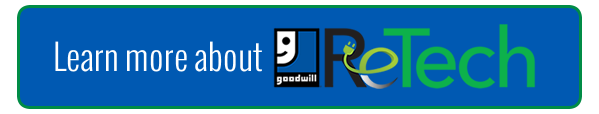 Learn more about Goodwill ReTech now!