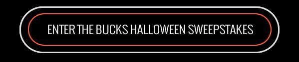 Enter the Bucks Halloween Sweepstakes