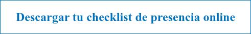 Pincha aquí para descargar tu checklist de presencia online