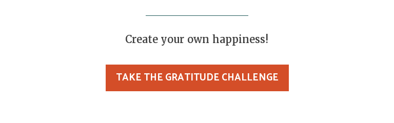 Create your own happiness! Take the Gratitude Challenge