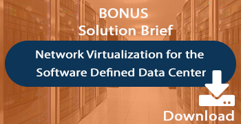 Solution Brief - Network Virtualization for the software defined data center