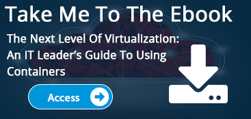 Read our ebook - An IT Leader's guide to containers