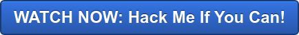 WATCH NOW: Hack Me If You Can!