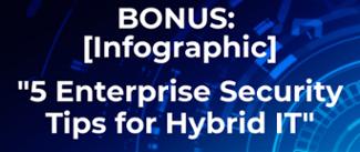 Bonus infographic 5 enterprise security tips for hybrid IT