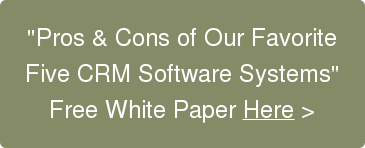 """""""Pros & Cons of Our Favorite  Five CRM Software Systems""""  FreeWhite PaperHere >"""