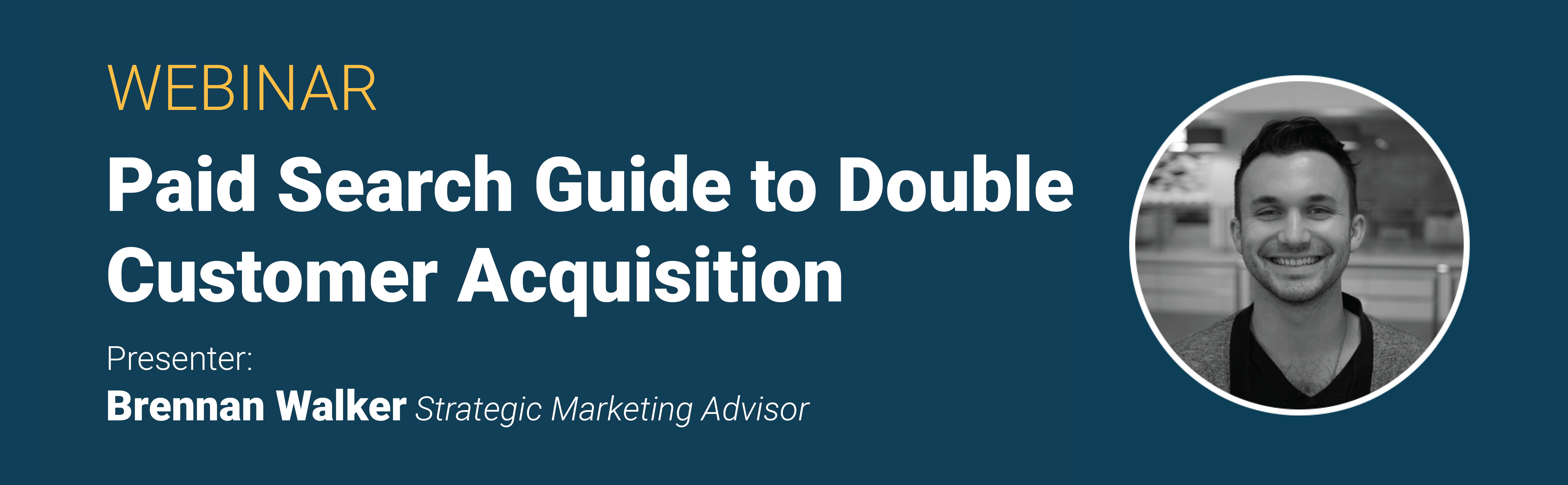 Paid Search Guide to Double Customer Acquisition Button