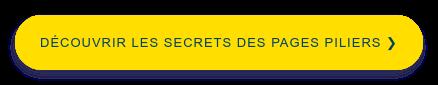 Découvrir les secrets des pages piliers ❯