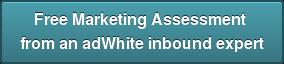 FreeMarketing Assessment  from an adWhite inbound expert
