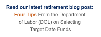 BCM Blog: Four Tips From the Department of Labor (DOL) on Selecting Target Date Funds