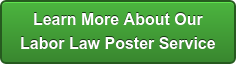 Learn More About Our Labor Law Poster Service
