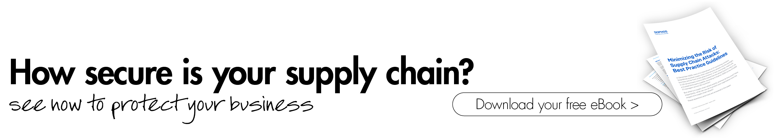 Minimise the risk of supply chain attacks See best practice guidelines for your business