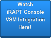 Watch iRAPT Console VSM Integration Here!