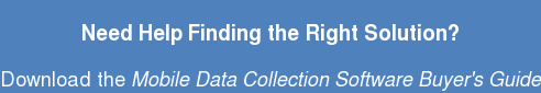 Need help finding the right solution? Download the Mobile Data Collection Software Buyer's Guide