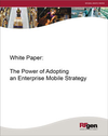 The Power of Adopting an Enterprise Mobile Strategy