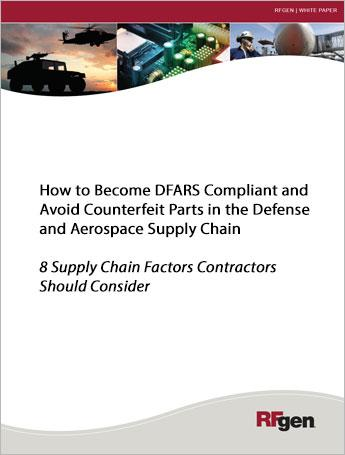 How to Become DFARS Compliant and Avoid Counterfeit Parts in the Defense and Aerospace Supply Chain White Paper