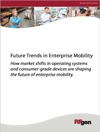 Future Trends in Enterprise Mobility White Paper
