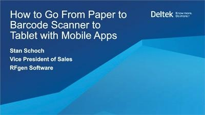 How to Go From Paper to Barcode Scanner to Tablet with Mobile Apps for Deltek Costpoint