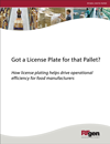 Got a License Plate for that Pallet? - How license plating helps drive operational efficiency for food manufacturers