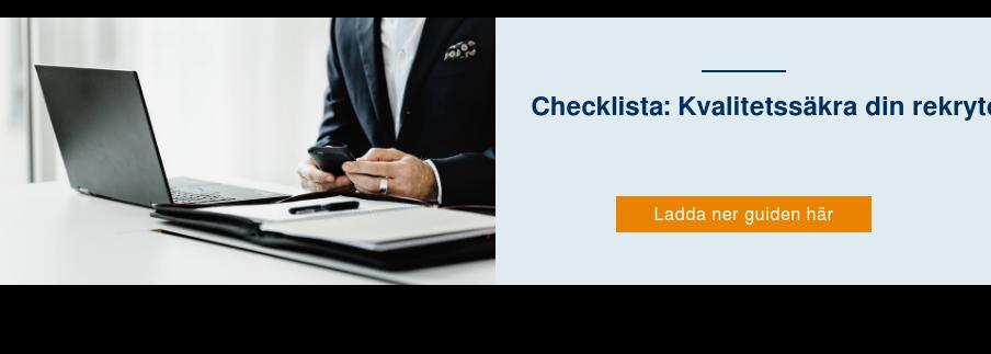 Checklista: Kvalitetssäkra din rekryterings- och bemanningspartner inom IT   Ladda ner guiden här