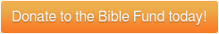 Donate to the Bible Fund today!