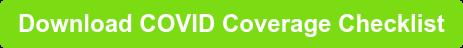 Download COVID Coverage Checklist