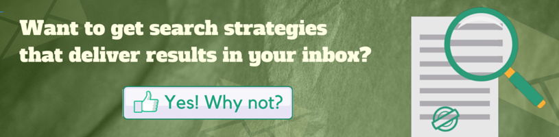 Click to get smart search strategies right in your inbox