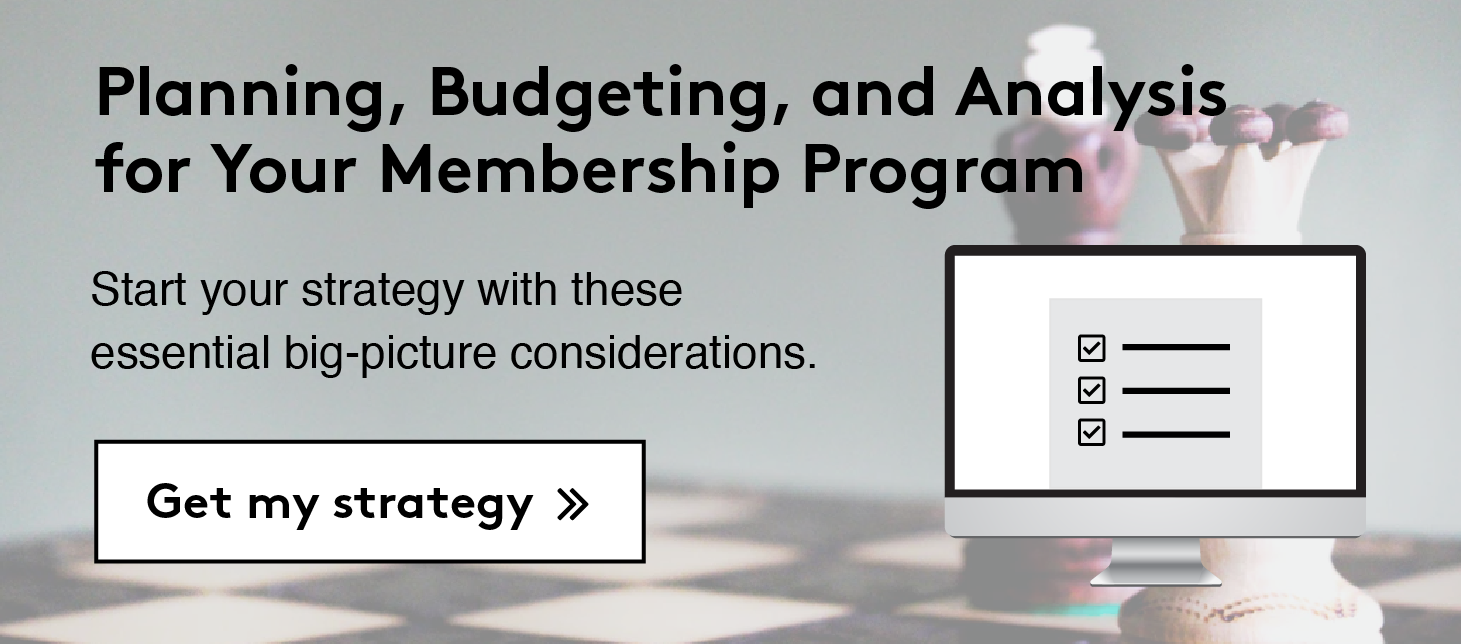 Planning, Budgeting, and Analysis for Your Membership Program