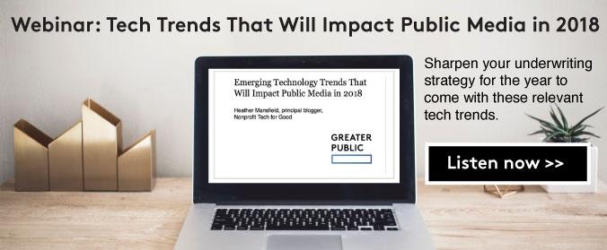 Register for a webinar on tech trends that will impact public media in 2018 >>>