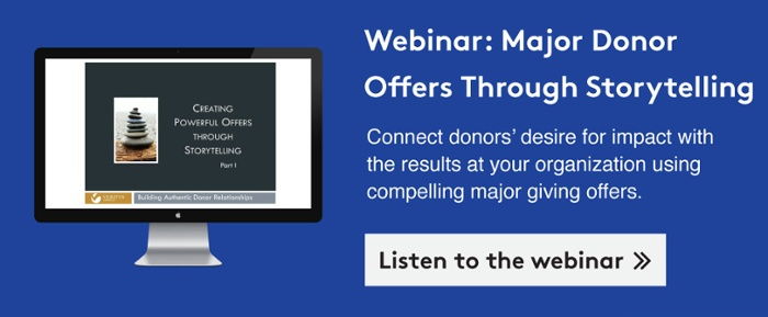 Listen to a webinar about major donor offers through storytelling >>