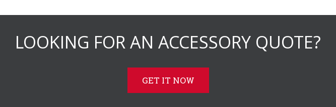 Looking for an accessory quote?  Get it now
