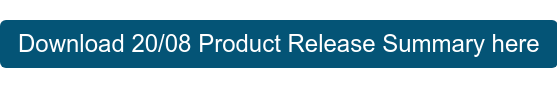 Download 20/08 Product Release Summary here