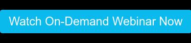Watch On-Demand Webinar Now